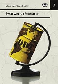 Marie-Monique Robin - Świat według Monsanto