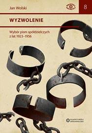 Jan Wolski - Wyzwolenie. Wybór pism spółdzielczych zlat 1923–1956