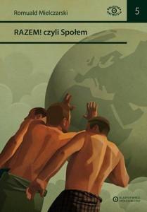 """R. Mielczarski - """"RAZEM! czyli społem"""" - okładka"""