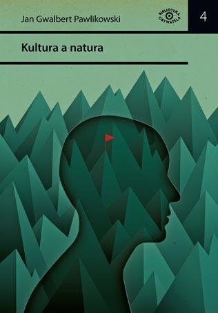 "J. G. Pawlikowski ""Kultura a natura"" - okładka"