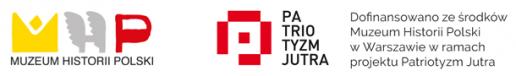 Dofinansowano zeA�rodkA?w Muzeum Historii Polski wWarszawie wramach Programu Patriotyzm Jutra